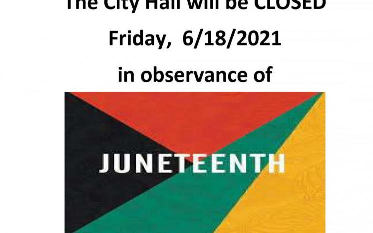 City Hall Closed in Observance of JUNETEENTH - Friday, 18th June 2021